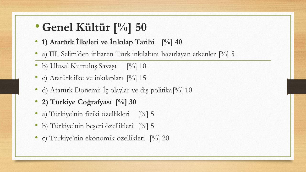 Genel Kültür [%] 50 1) Atatürk İlkeleri ve İnkılap Tarihi [%] 40
